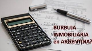 Hay una Burbuja Inmobiliaria en Argentina?