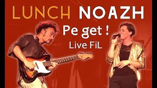 LUNCH NOAZH - Pe get ! (live FiL 2018) feat. Abbe Ngayihi