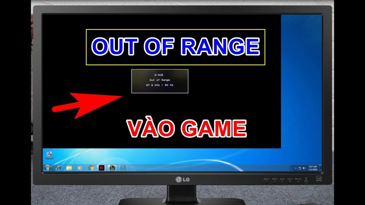 [ Lỗi LOL 1 ] Lỗi Vào Game Liên Minh LOL Màn Hình Đen OUT OF RANGE | Vào Game LOL Màn Hình Đen 2020
