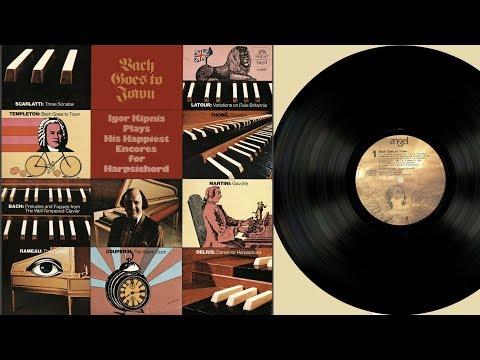 Igor Kipnis (harpsichord) Bach goes to town. Igor Kipnis plays his happiest encores for harpsichord