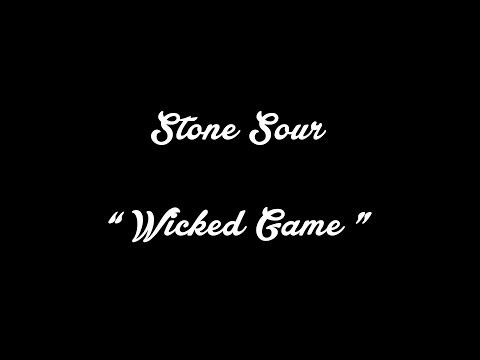 Stone Sour  Wicked Game Chris Issak