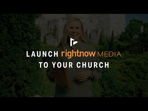 Launch RightNow Media to Your Church Using this Video