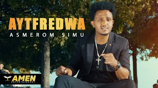 Asmerom Simu - Aytferedwa | ኣይትፍረድዋ - New Eritrean Music 2020 (Official Music Video)