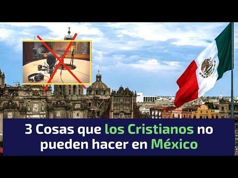 3 Cosas Que Los Cristianos No Pueden Hacer En México