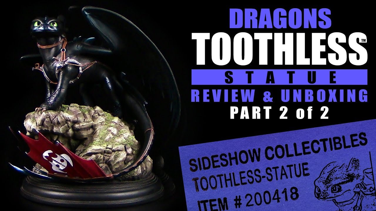 Dragons - Toothless ™ Statue by Sideshow ® Unboxing & Review / Part ...