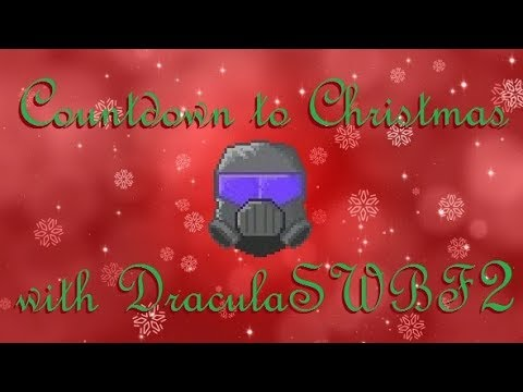Countdown to Christmas with DraculaSWBF2 - 357 Days Streaming - 12/14/2017