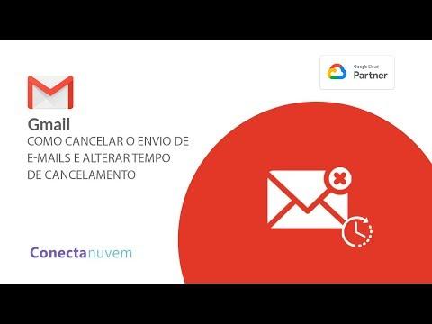 Gmail   Cancelar o envio de e mails e alterar o tempo de cancelamento