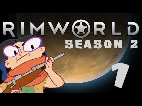 RimWorld: Season 2 - 1 - Restart (Beginner Gameplay)