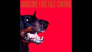Handsome Furs - I'm confused
