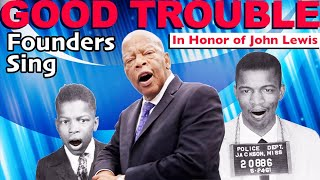 GOOD TROUBLE (In Honor of John Lewis) - By Founders Sing