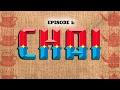 Cutting Chai - Episode 1. CHAI