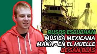 RUSSIANS REACT TO MEXICAN MUSIC | Maná - En el muelle de San Blás | REACTION