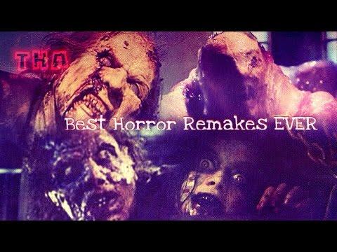 The Best Horror Remakes EVER - The Horror Appraisal
