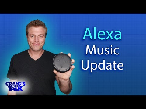 Amazon Alexa Music Update 2018 - Alexa Helps You