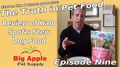 Review of Halo Spot's Stew Dog Food - Ep. 9 of Steven the Pet Man: The Truth in Pet Food