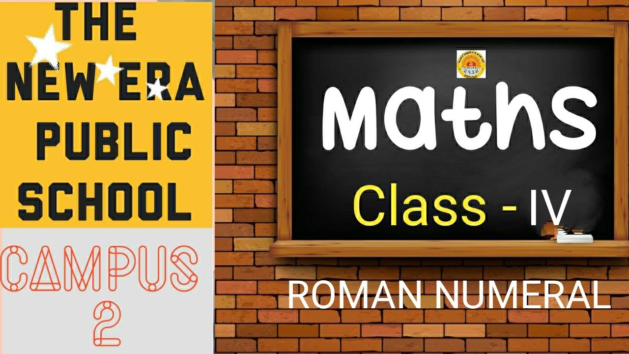 maths  class  iv  roman numerals  06072020  youtube