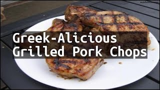 Recipe Greek-Alicious Grilled Pork Chops