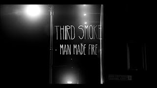 THIRD SMOKE - Man Made Fire