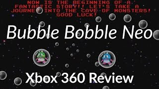 Bubble Bobble Neo - Xbox 360 Review
