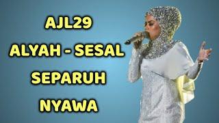 Final AJL 29 Alyah - Sesal Separuh Nyawa (ENG SUB)