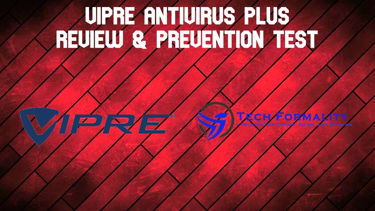Download VIPRE Antivirus Plus - Review and Phenomenal Prevention Test