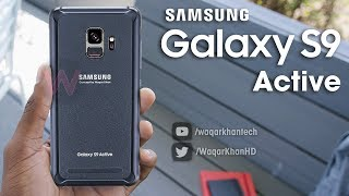 Galaxy S9 Active - Upcoming Specs & Features!