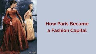 How Paris Became a Fashion Capital