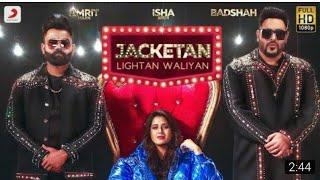 Jacketan Lightan waliyan Badshah Amrit maan full video Song...