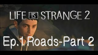 Life is strange 2-Ep.1 Roads- Part 2  The trail we blaze