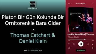 3.4. Platon Bir Gün Kolunda Bir Ornitorenkle Bara Gider | Thomas Catchart & Daniel Klein