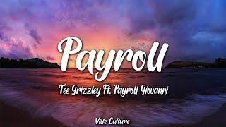 Tee Grizzley - Payroll ft. Payroll Giovanni (Lyrics)
