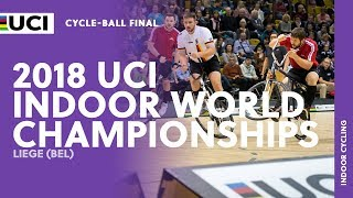 2018 UCI Indoor Cycling World Championships - Liège (BEL) / Cycle-ball Final