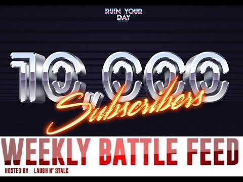 WEEKLY BATTLE FEED - 10K SUBSCRIBER RETROSPECTIVE/THIS WEEK