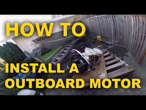 How to Install Outboard Boat Motor On Your Boat