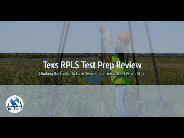 Texas RPLS Test Prep Review #24: Climbing the Ladder to Land Ownership in Texas. Don't Miss a Step!