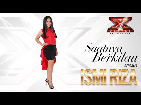 TRANSFORM X - Saatnya Berkilau bersama Ismi Riza di X Factor Indonesia 2015