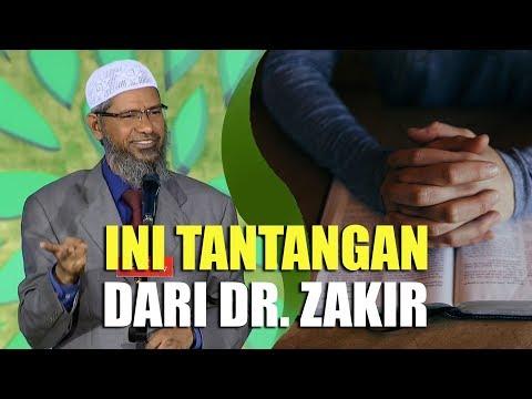 Tantangan Dr. Zakir Naik ke Orang Kristen yang MENGAKU KUAT IMAN