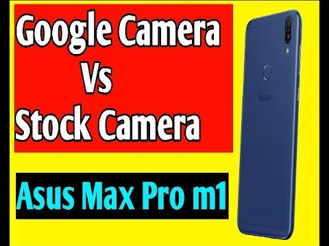 How to install Google camera on Asus zenfone Max Pro M1 mobile in