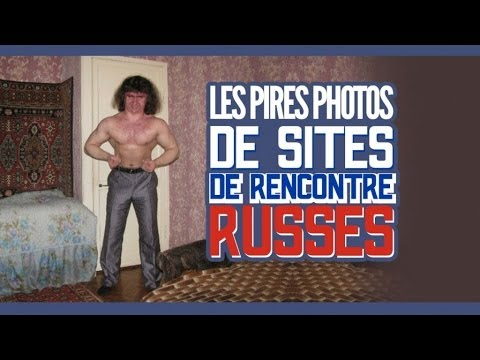 Pires photos site de rencontre russe