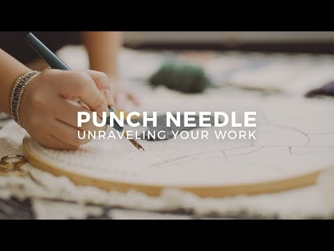 Punch Needle: How to Unravel Your Work