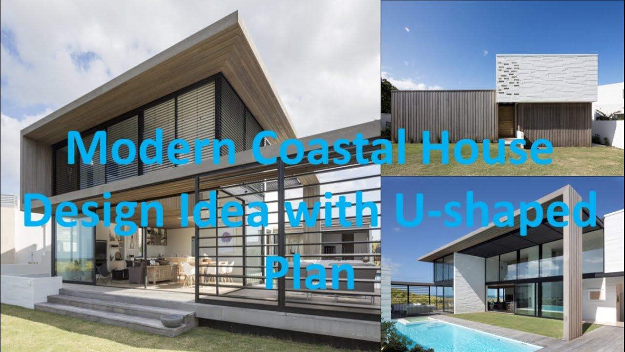 Modern Coastal House Design Idea With U Shaped Plan Youtube