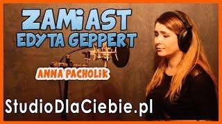Zamiast - Edyta Geppert (cover by Anna Pacholik) #1308