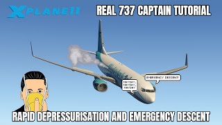 Rapid Decompression and Emergency Descent Tutorial | REAL 737 CAPTAIN | ZIBO MOD 737