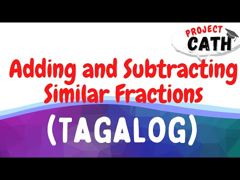 Adding and Subtracting Similar Fractions | TAGALOG TUTORIAL VIDEO