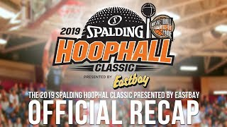 The 2019 Spalding Hoophall Classic presented by Eastbay Official Recap