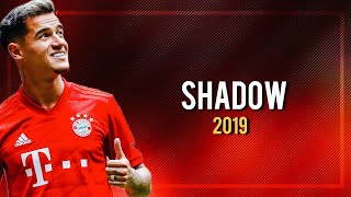 Phlippe Coutinho ► The Ribery's Shadow ● Sublime skills and Goals 2019ᴴᴰ