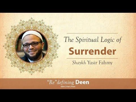Khutbah - The Spiritual Logic of Surrender - Shaykh Yasir Fahmy
