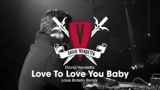 David Vendetta Love To Love You Baby Louis Botella Remix
