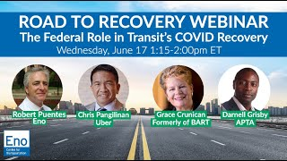 Road to Recovery Webinar: The Federal Role in Transit's COVID Recovery