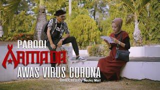 Parody Armada - Awas Jatuh Cinta   Awas Virus Corona !
